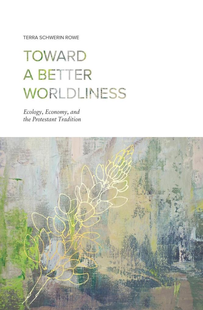 Toward a Better Worldliness als eBook Download ...