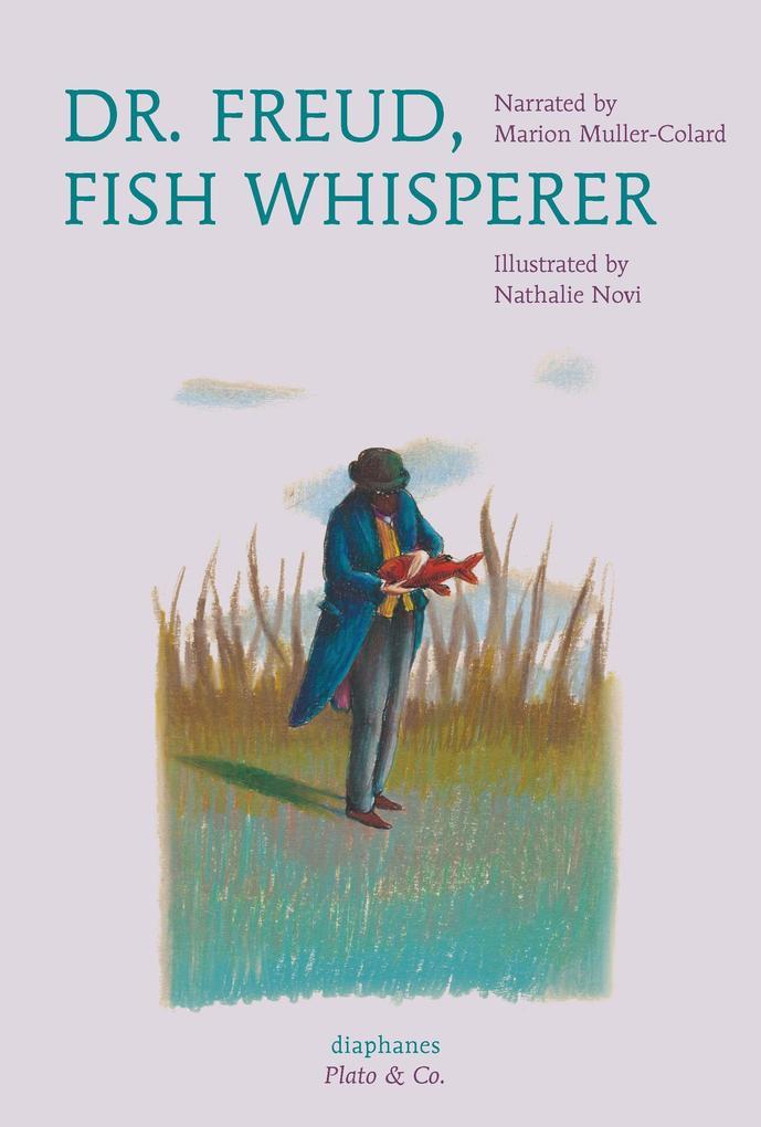 Dr. Freud, Fish Whisperer als Buch von Marion M...