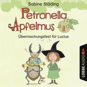 Petronella Apfelmus - Überraschungsfest für Lucius (Hörspiel)
