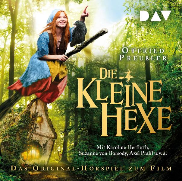 Die kleine Hexe - Das Original-Hörspiel zum Film als Hörbuch