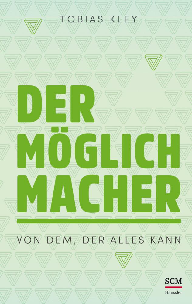 Der Möglichmacher als Buch von Tobias Kley