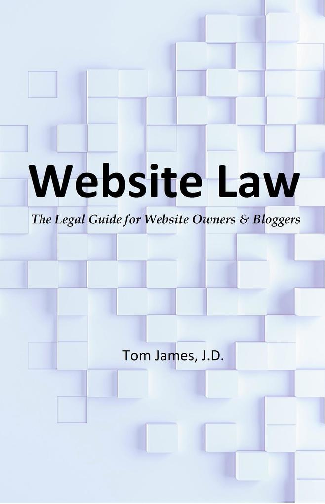 Website Law: The Legal Guide for Website Owners...