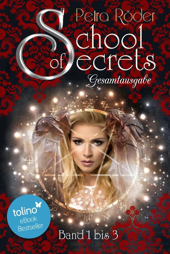 School of Secrets Trilogie - Gesamtausgabe als eBook