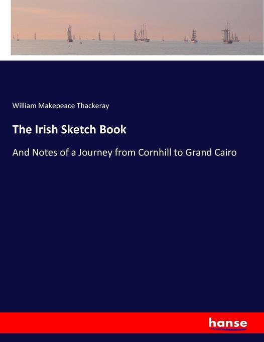 The Irish Sketch Book als Buch von William Make...