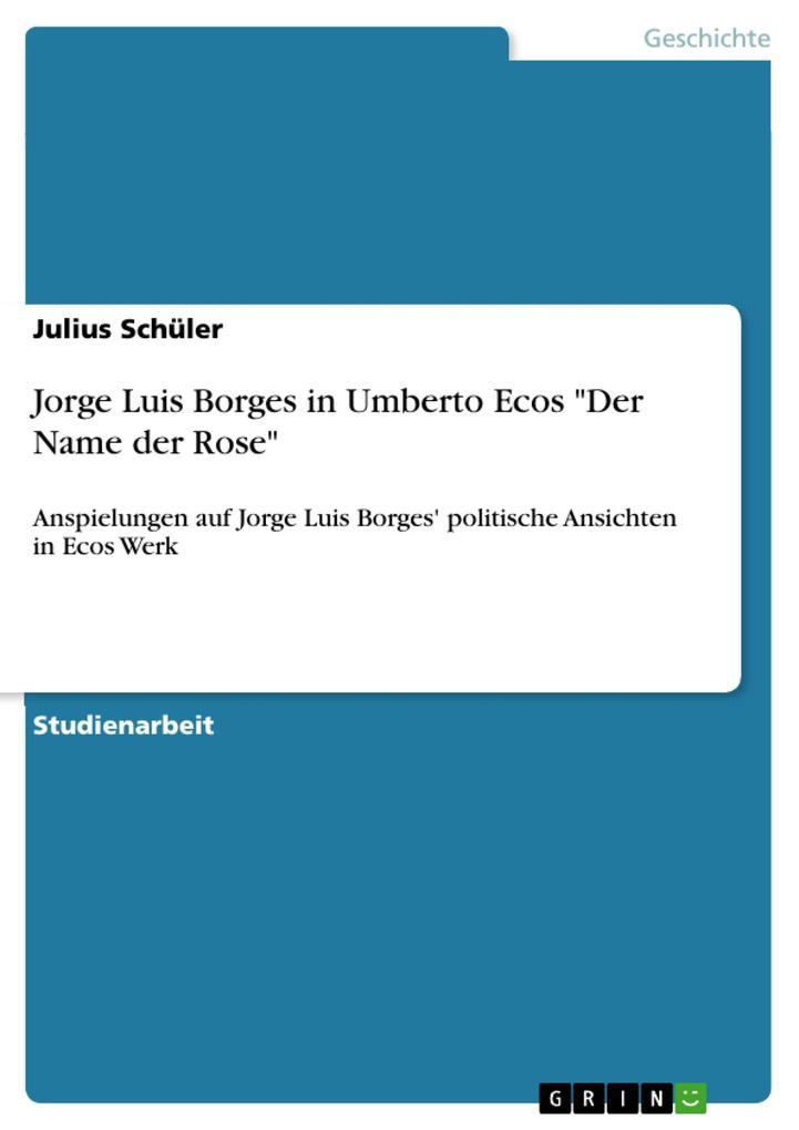 Jorge Luis Borges in Umberto Ecos Der Name der ...