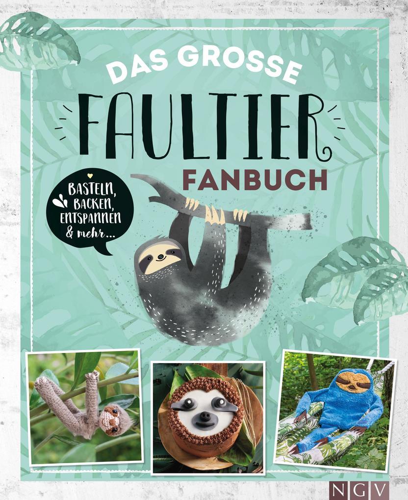Das große Faultier-Fanbuch als Buch