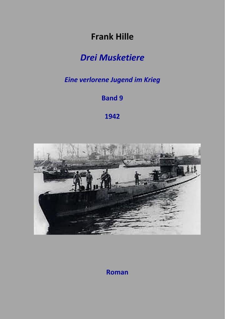 Drei Musketiere - Eine verlorene Jugend im Krieg, Band 9 als eBook epub