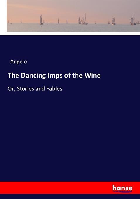 The Dancing Imps of the Wine als Buch (gebunden)
