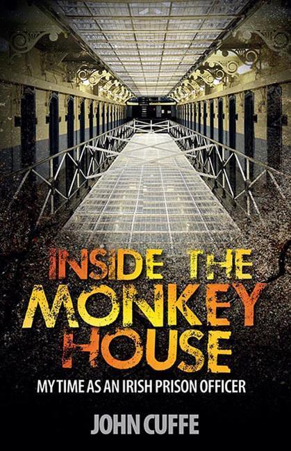 Inside the Monkey House: My Time as an Irish Prison Officer als Taschenbuch