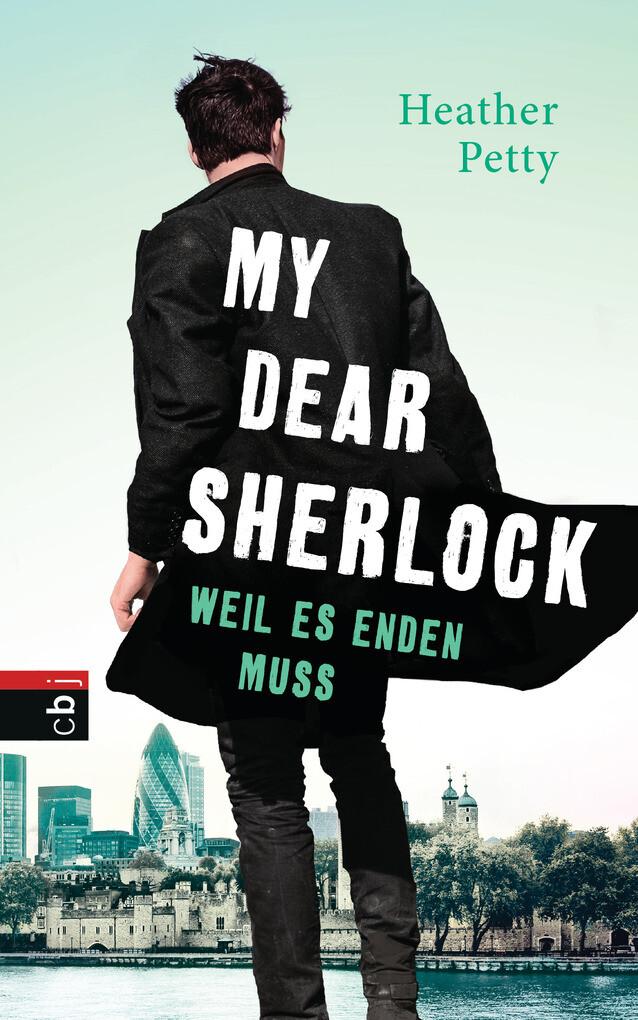 My Dear Sherlock - Weil es enden muss als eBook