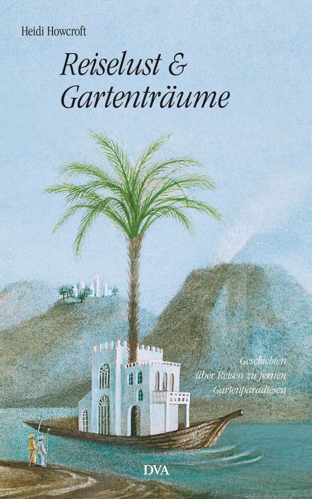 Reiselust und Gartenträume als eBook Download v...