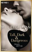 [M. Leighton: Tall, Dark & Dangerous]