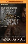 KEPT FROM YOU        M
