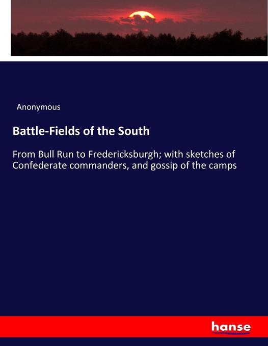 Battle-Fields of the South als Buch von Anonymous