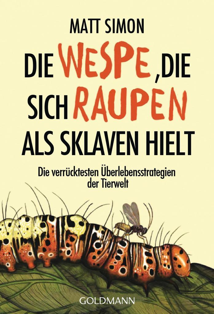 Die Wespe, die sich Raupen als Sklaven hielt als Taschenbuch