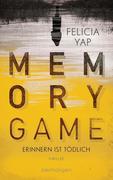 [Felicia Yap: Memory Game - Erinnern ist tödlich]