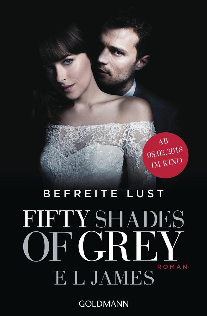 Fifty Shades of Grey - Befreite Lust als Taschenbuch