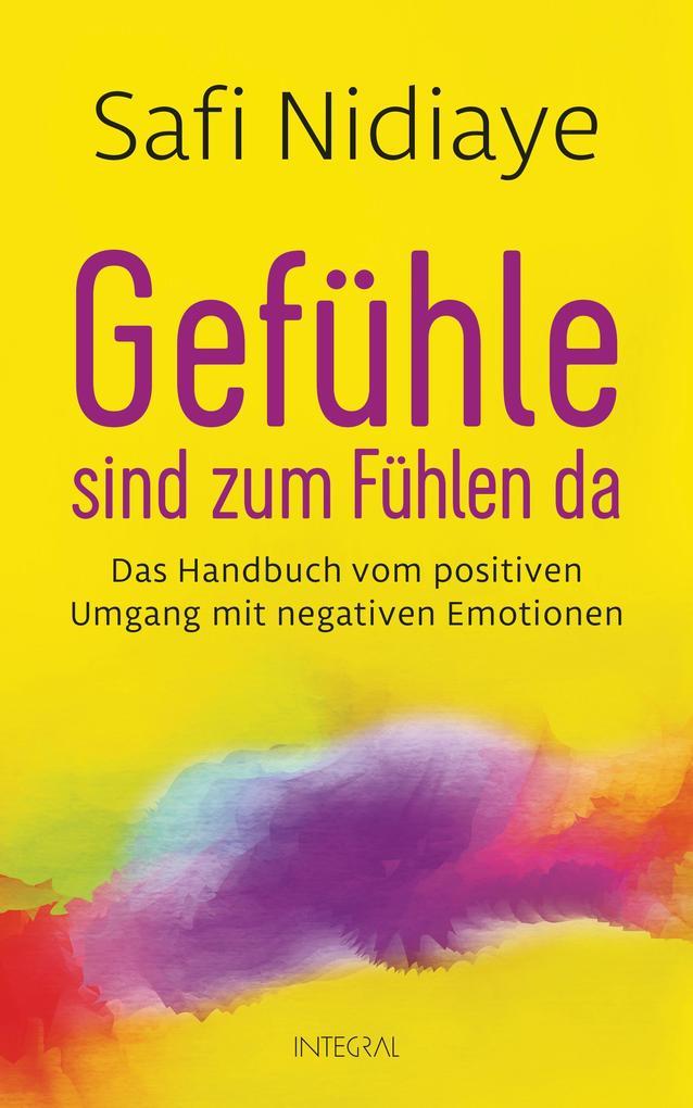 Gefühle sind zum Fühlen da als Buch von Safi Ni...