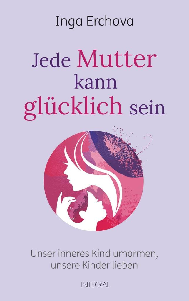 Jede Mutter kann glücklich sein als Buch von In...