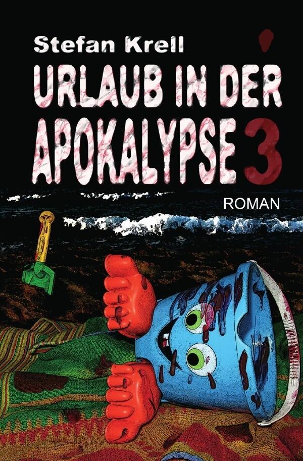 Urlaub in der Apokalypse 3 als Buch von Stefan ...