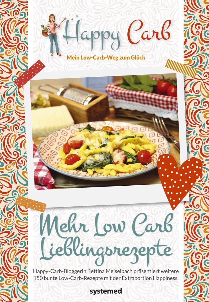 Happy Carb: Mehr Low-Carb-Lieblingsrezepte als Buch