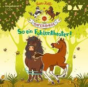 Die Haferhorde 08: So ein Fohlentheater!