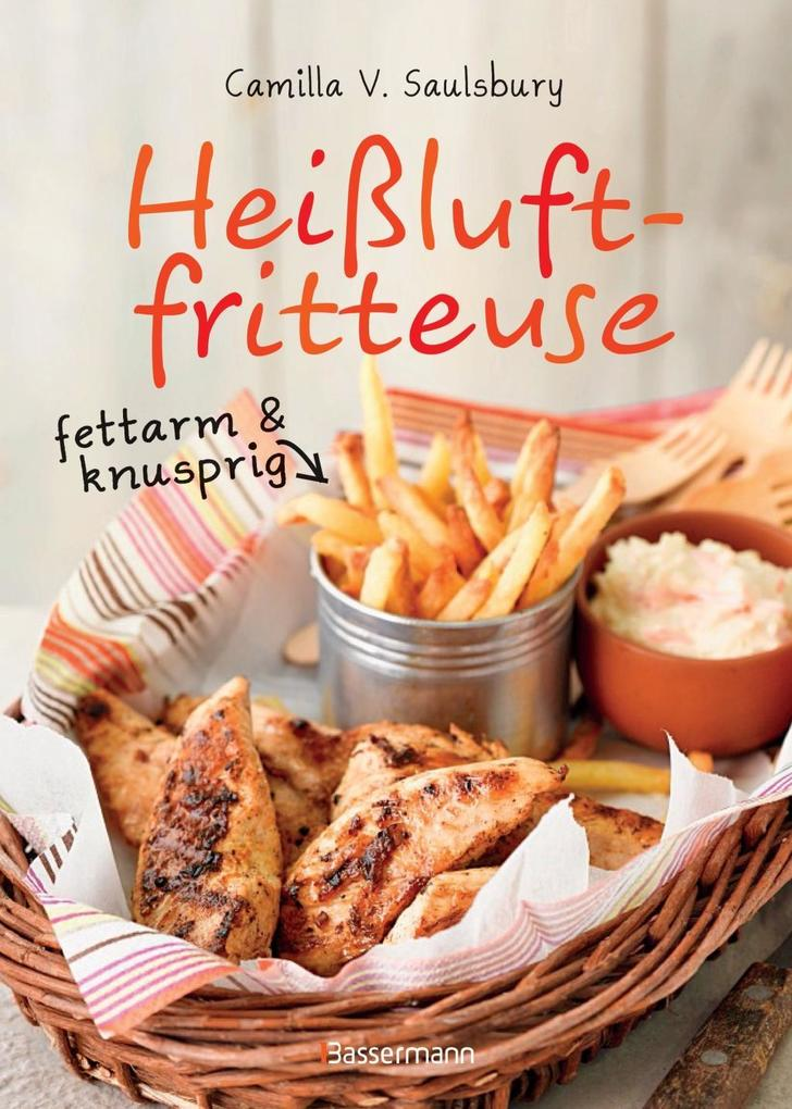 Heißluftfritteuse - fettarm & knusprig als Buch...