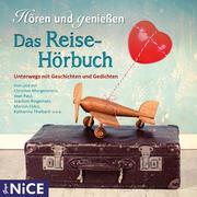 Das Reise-Hörbuch. Unterwegs mit Geschichten und Gedichten