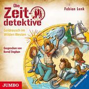 Die Zeitdetektive. Goldrausch im Wilden Westen