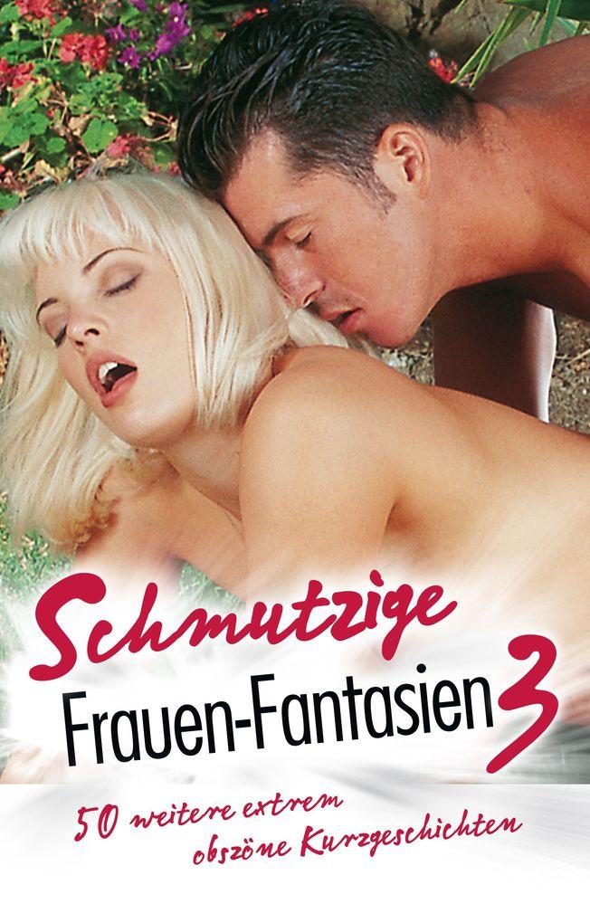 Schmutzige Frauen-Fantasien 3 als eBook