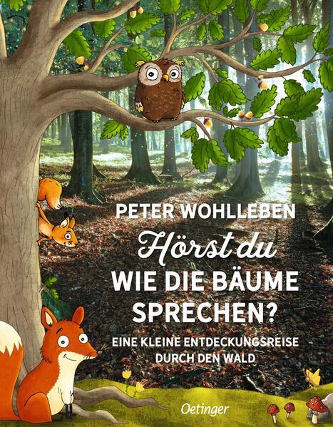 Hörst du, wie die Bäume sprechen? Eine kleine Entdeckungsreise durch den Wald als Buch