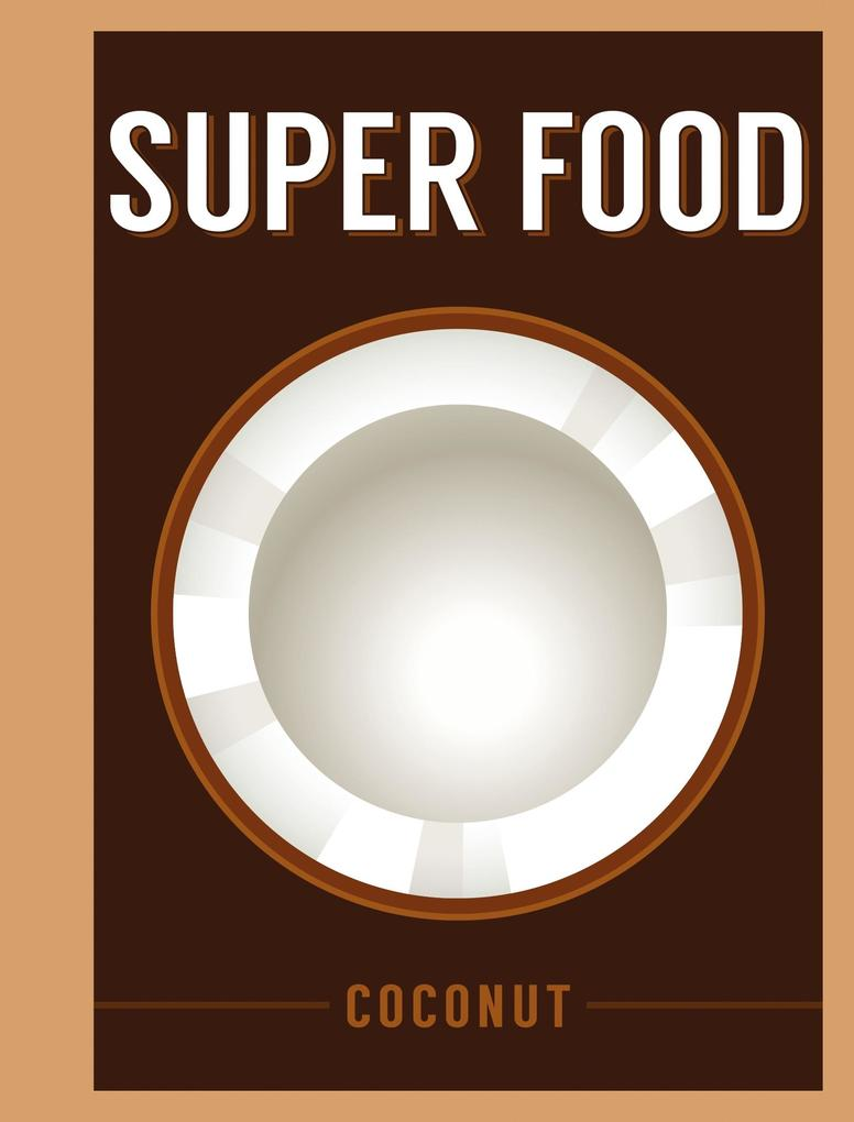 Super Food: Coconut als eBook Download von Bloo...