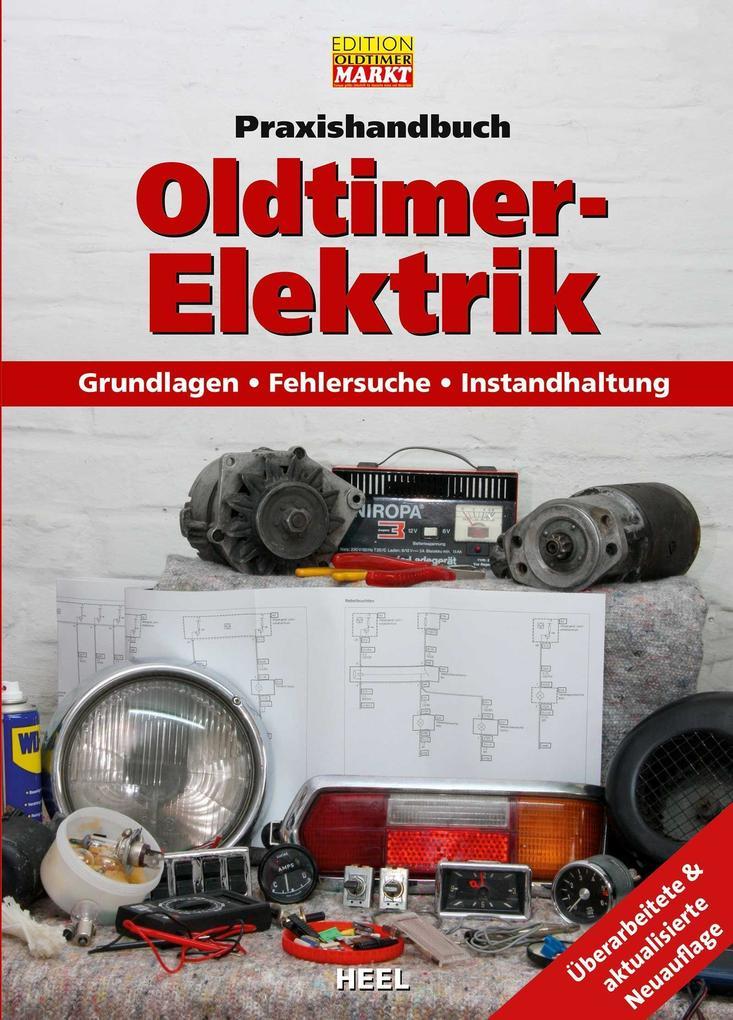 Praxishandbuch: Oldtimer-Elektrik als Buch von