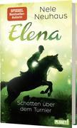Elena - Ein Leben für Pferde 3: Schatten über dem Turnier