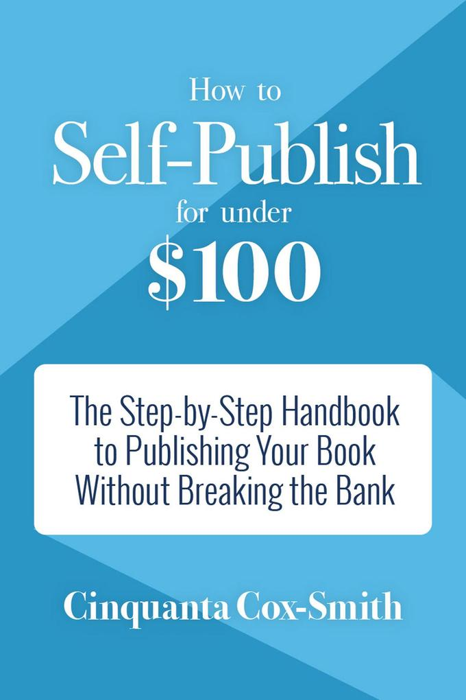 How to Self-Publish for Under $100 als eBook Do...