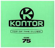 Kontor Top Of The Clubs Vol.75