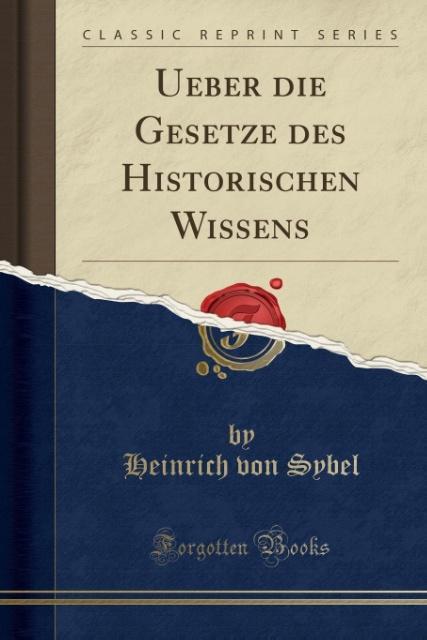 Ueber die Gesetze des Historischen Wissens (Cla...