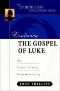 Exploring the Gospel of Luke: An Expository Commentary