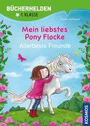 Mein liebstes Pony Flocke. Bücherhelden. Allerbeste Freunde