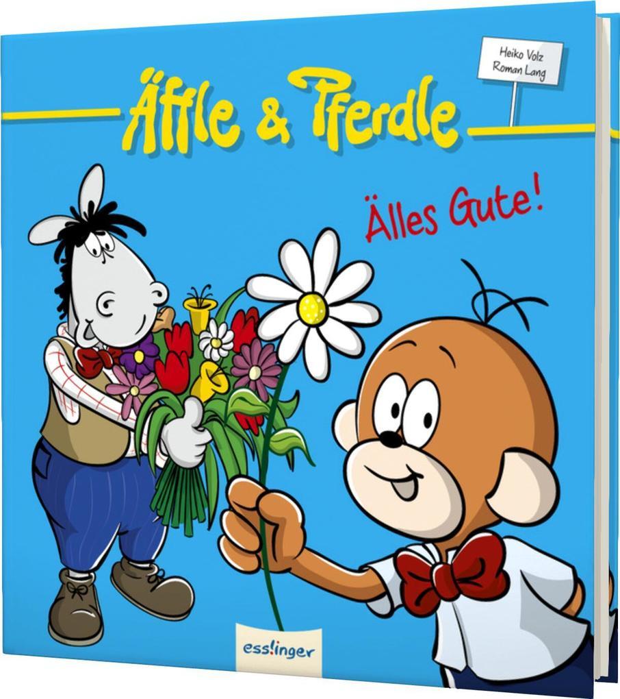 Äffle & Pferdle - Älles Gute! als Buch