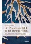 Der Pranayama-Effekt in der Trauma-Arbeit