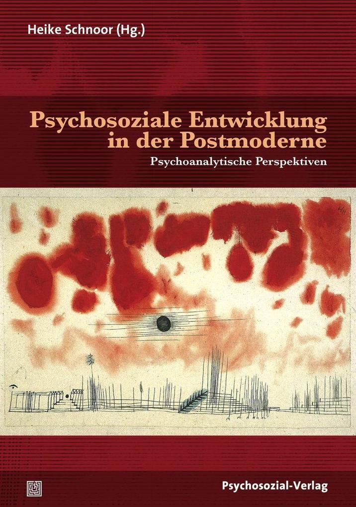 Psychosoziale Entwicklung in der Postmoderne al...