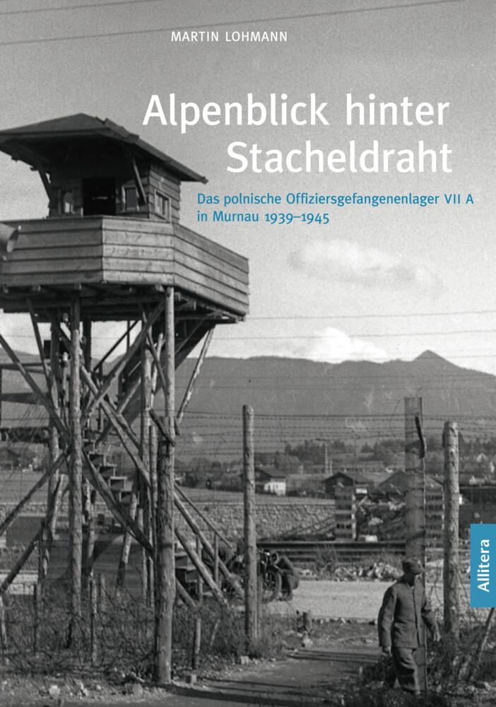 Alpenblick hinter Stacheldraht als Buch