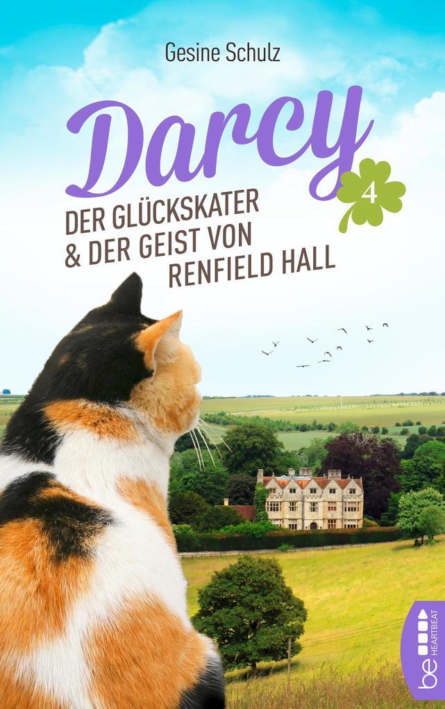 Darcy - Der Glückskater und der Geist von Renfield Hall als eBook