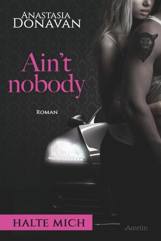 Ain't Nobody 1: Halte mich als Taschenbuch