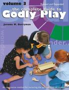 The Complete Guide to Godly Play: Revised and Expanded: Volume 3