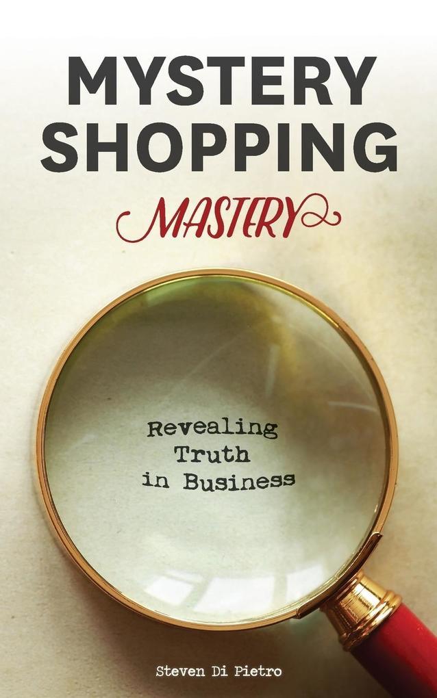 Mystery Shopping Mastery als Buch von Steven D ...