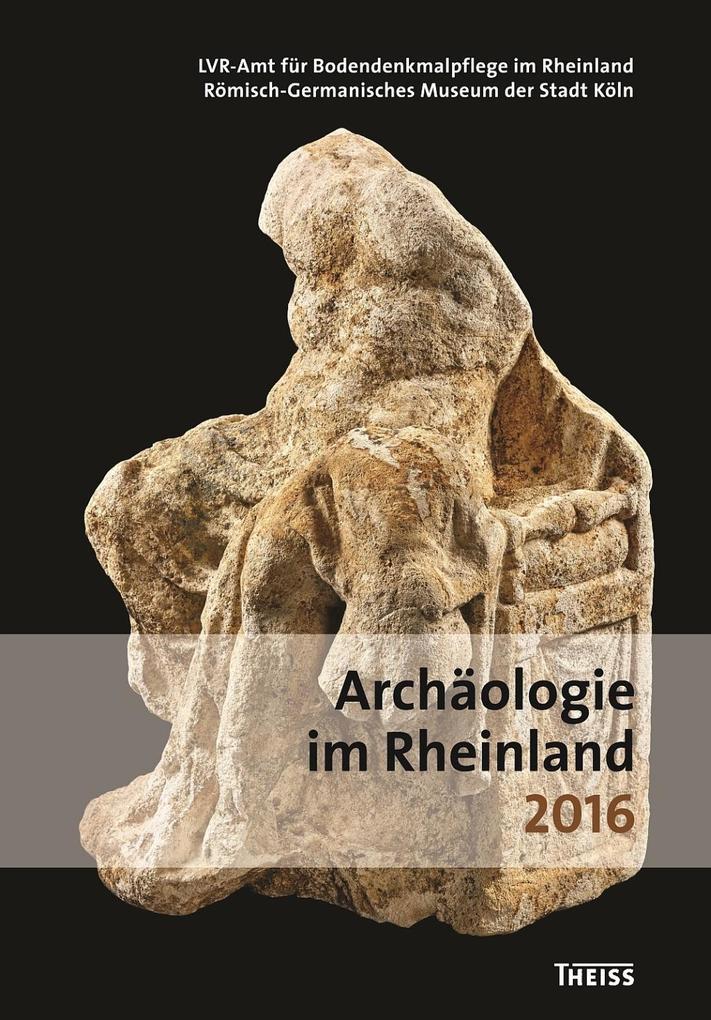 Archäologie im Rheinland 2016 als Buch von