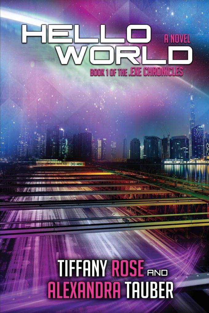 Hello World als Buch von Tiffany Rose, Alexandr...