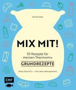 MIX MIT! 55 Rezepte für meinen Thermomix® - Grundrezepte
